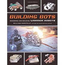Building Bots: Designing and Building Warrior Robots by William Gurstelle (2002-12-01)