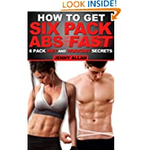 How To Get Six Pack Abs - 6 Pack Diet and Workout Secrets