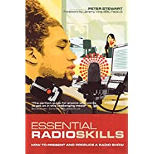 Essential Radio Skills: How to Present and Produce a Radio Show (Professional Media Practice)