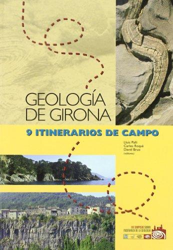 Descargar Libro Geología de Girona. 9 itinerarios de campo: XII simposio sobre enseñanza de la geología (Monografies) de Lluís Pallí