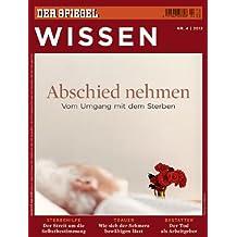 SPIEGEL WISSEN 4/2012: Abschied nehmen