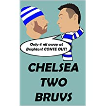 CHELSEA TWO BRUVS (English Edition)