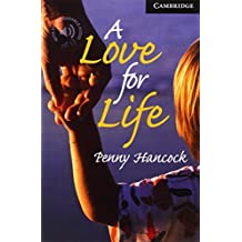 A Love for Life Level 6 (Cambridge English Readers) by Penny Hancock (2001-01-15)