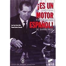 ¡Es un motor español!: historia empresarial de Barreiros (Libros de consulta)