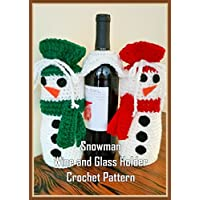 Snowman Wine and Glass Holder Crochet Pattern (English Edition) - Snowman Wine Glass