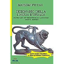 DIZIONARIO DELLA LINGUA ETRUSCA: Dictionary of the Etruscan Language (STUDI ETRUSCHI Vol. 2) (Italian Edition)