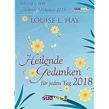 Heilende Gedanken für jeden Tag 2018 Textabreißkalender