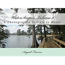 WaterScapes: Volume 3: A Photographic Tribute to Water