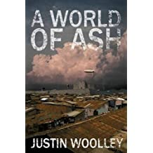 A World of Ash: The Territory 3 by Justin Woolley (2016-04-14)