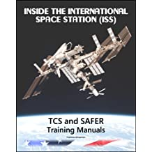 Inside the International Space Station (ISS): NASA Thermal Control System (TCS) and Simplified Aid for EVA Rescue (SAFER) Astronaut Training Manuals (English Edition)