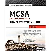 MCSA Microsoft Windows 8.1 Complete Study Guide: Exams 70-687, 70-688, and 70-689 (English Edition)
