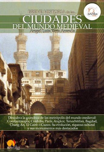 Descargar Libro Libro Breve historia de las ciudades del mundo medieval de Ángel Luis Vera Aranda
