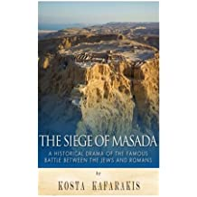 The Siege of Masada: A Historical Drama of the Famous Battle Between the Jews and Romans