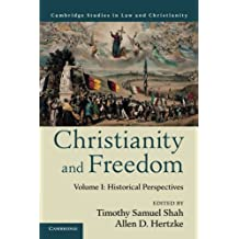 Christianity and Freedom: Volume 1: Historical Perspectives (Law and Christianity)