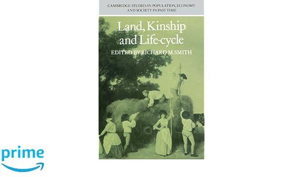 Land, Kinship and Life-Cycle