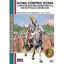 Roma contro Roma: L'anno dei quattro imperatori e le due battaglie di Bedriacum (Battlefield)