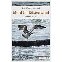 Mord im Küstenwind Küsten Krimi (Oda Wagner, Christine Cordes)