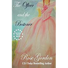 The Officer and the Bostoner: Volume 1 (Fort Gibson Officers Series) by Rose Gordon (20-Dec-2013) Paperback