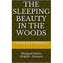 The sleeping beauty in the woods: Bilingual Edition (English - Russian) (English Edition)