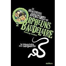 Les Desastreuses Aventures DES Orphelins Baudelaire: Vol. 2/Le Laboratoire Aux Serpents by Lemony Snicket (2009-05-28)