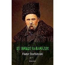 Fiódor Dostoiévski: Os Irmãos Karamazov (Portuguese Edition)
