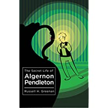 The Secret Life of Algernon Pendleton (English Edition)