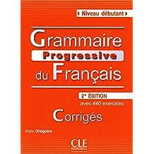Grammaire progressive du français - Niveau débutant - Corrigés - 2ème édition