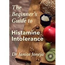 The Beginner's Guide to Histamine Intolerance (English Edition)