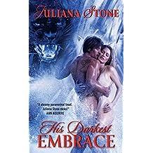 His Darkest Embrace (Jaguar Warriors) by Juliana Stone (2010-10-26)