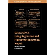 Data Analysis Using Regression and Multilevel/Hierarchical Models (Analytical Methods for Social Research)