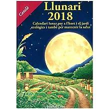 Llunari 2018: Calendari lunar per a l'hort i el jardí ecològics