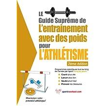 Le guide suprême de l'entrainement avec des poids pour l'athlétisme