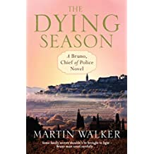 The Dying Season: Bruno, Chief of Police 8 (Bruno Courreges 8) (English Edition)