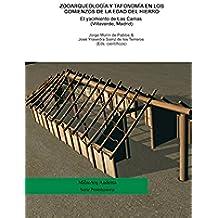 Zooarqueología y Tafonomía en los comienzos de la Edad del Hierro. El Yacimiento de Las Camas (Villaverde, Madrid)