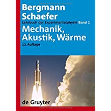 Ludwig Bergmann; Clemens Schaefer: Lehrbuch der Experimentalphysik: Lehrbuch der Experimentalphysik: Lehrbuch der Experimentalphysik 1. Mechanik - Akkustik - Wärme: Bd 1