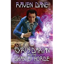 Cyrus Darian and the Ghastly Horde (The Misadventures of Cyrus Darian Book 2)