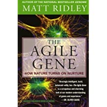 The Agile Gene: How Nature Turns on Nurture by Matt Ridley (2004-07-06)