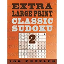 Extra Large Print Classic Sudoku 2: 100 Very Easy To See Easy (Level 1) Puzzles: Volume 2