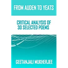From Auden to Yeats: Critical Analysis of 30 Selected Poems (English Edition)