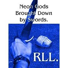 Neon Gods Brought Down by Swords. (Neon Gods. Book 1)