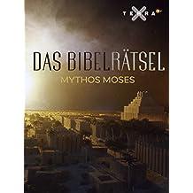 Das Bibelrätsel - Mythos Moses
