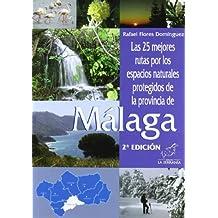 Las 25 mejores rutas por los espacios naturales protegidos de la provincia de Málaga (Espacios naturales protegidos de Andalucía)