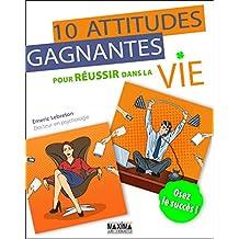 10 attitudes gagnantes pour réussir dans la vie