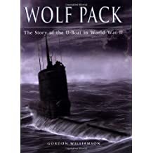 Wolf Pack: The Story of the U-Boat in World War II (General Military) by Gordon Williamson (2006-10-31)