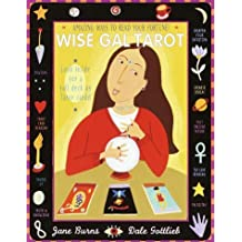 Wise Gal Tarot: Amazing Ways to Read Your Fortune! by Jane Burns (2000-10-10)