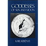 Goddesses of Sun and Moon (Circe/Aphrodite/Medea/Niobe) (Dunquin Series) by Karl Kerenyi (1999-06-04)