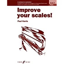Improve Your Scales!: Grade 5, Piano