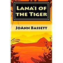 Lana'i of the Tiger: An Islands of Aloha Mystery by JoAnn Bassett (2012-09-13)