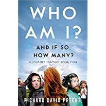 Who Am I and If So How Many?: A Journey Through Your Mind by Richard David Precht (2011-04-21)