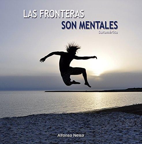 Descargar Libro Las fronteras son mentales de Alfonso Neisa